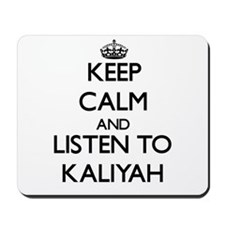 Keep Calm and listen to Kaliyah Mousepad