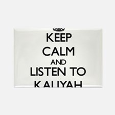 Keep Calm and listen to Kaliyah Magnets
