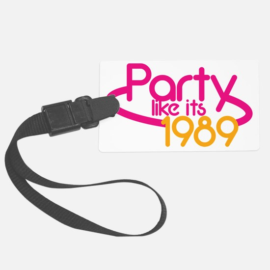 PARTY like it's 1989 in fluro re Luggage Tag