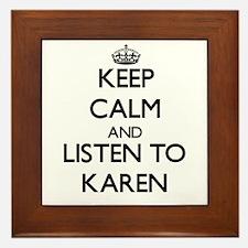 Keep Calm and listen to Karen Framed Tile