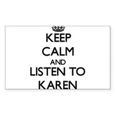 Keep Calm and listen to Karen Decal