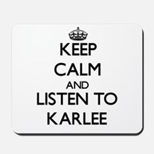 Keep Calm and listen to Karlee Mousepad