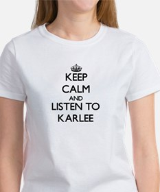 Keep Calm and listen to Karlee T-Shirt