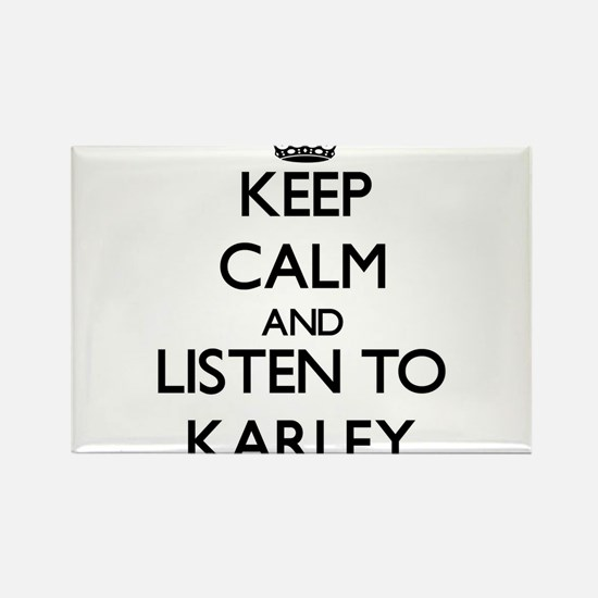 Keep Calm and listen to Karley Magnets