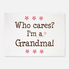 Who Cares I'm a Grandma 5'x7'Area Rug