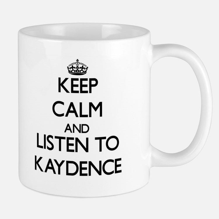 Keep Calm and listen to Kaydence Mugs