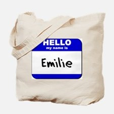 hello my name is emilie Tote Bag