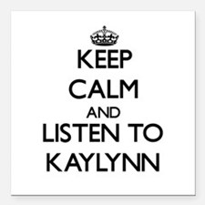 Keep Calm and listen to Kaylynn Square Car Magnet
