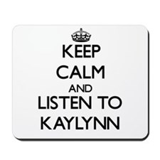 Keep Calm and listen to Kaylynn Mousepad