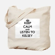 Keep Calm and listen to Kelsey Tote Bag