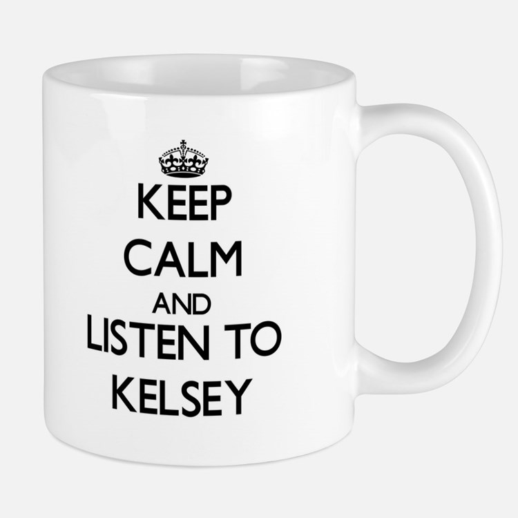 Keep Calm and listen to Kelsey Mugs
