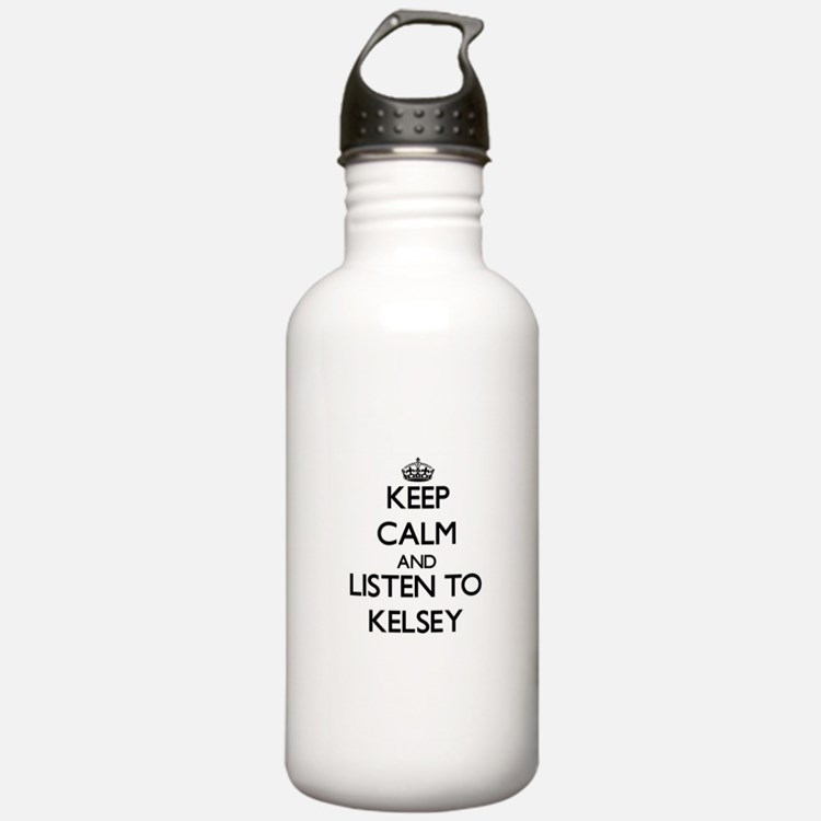 Keep Calm and listen to Kelsey Water Bottle