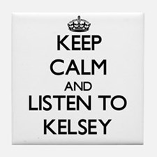 Keep Calm and listen to Kelsey Tile Coaster