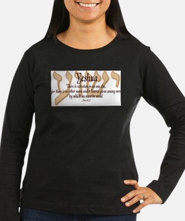 Yeshua Acts 4:12 Long Sleeve T-Shirt