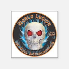 """Legion of Evil Accountants Square Sticker 3"""" x 3"""""""