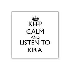 Keep Calm and listen to Kira Sticker
