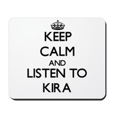 Keep Calm and listen to Kira Mousepad