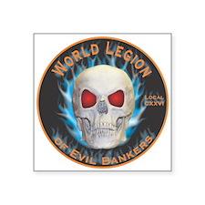 "Legion of Evil Bankers Square Sticker 3"" x 3"""