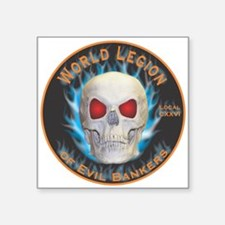 "Legion of Evil Bankers Square Sticker 3"" x 3"""