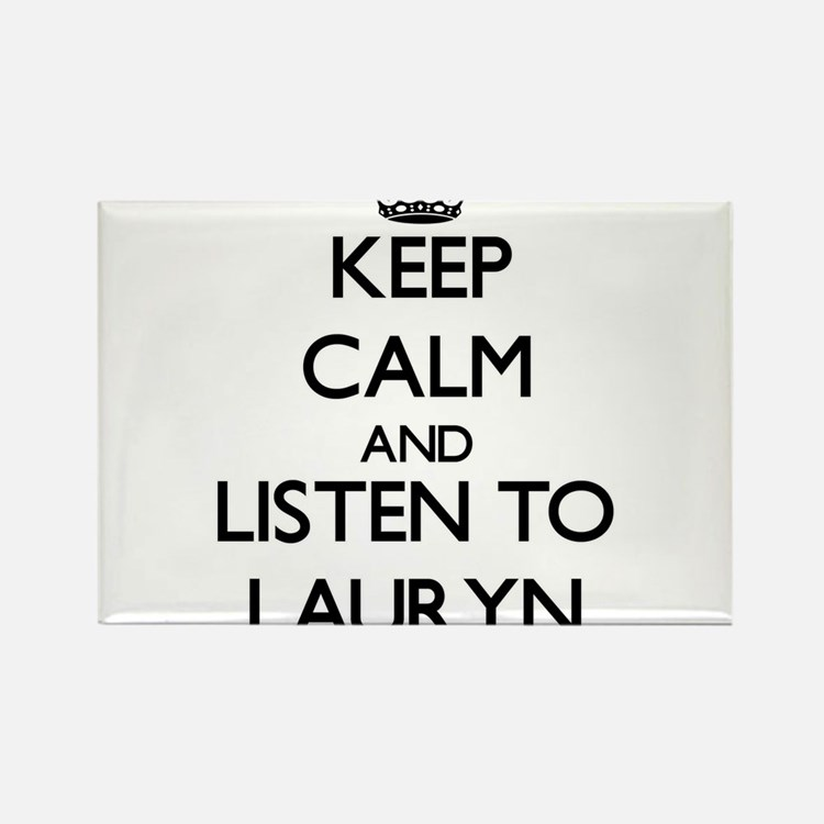 Keep Calm and listen to Lauryn Magnets