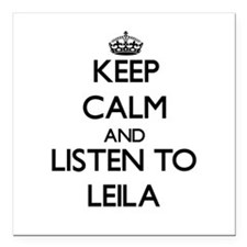Keep Calm and listen to Leila Square Car Magnet 3""