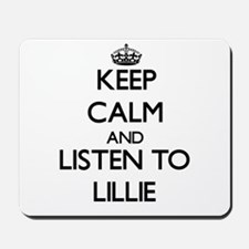 Keep Calm and listen to Lillie Mousepad