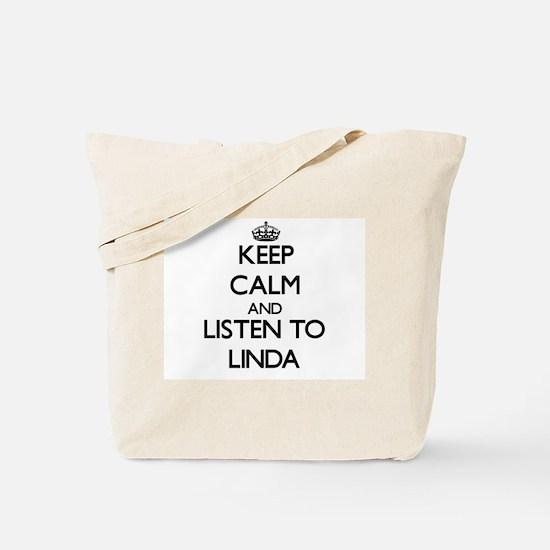 Keep Calm and listen to Linda Tote Bag