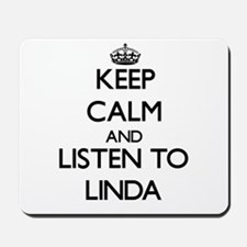 Keep Calm and listen to Linda Mousepad