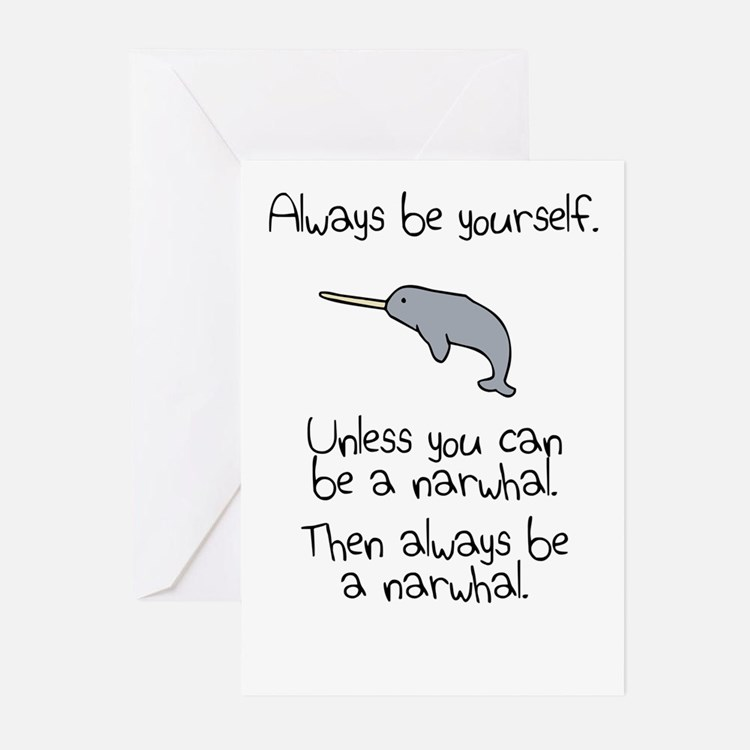 Always Be A Narwhal Greeting Cards