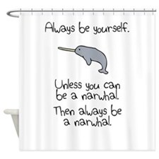 Always Be A Narwhal Shower Curtain