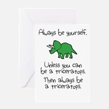 Always Be A Triceratops Greeting Cards