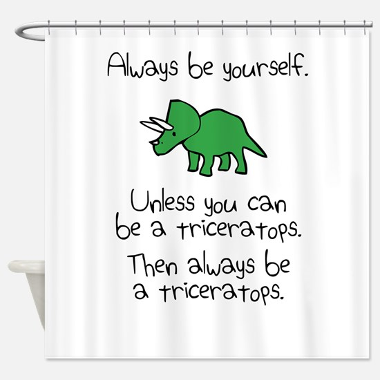 Always Be A Triceratops Shower Curtain