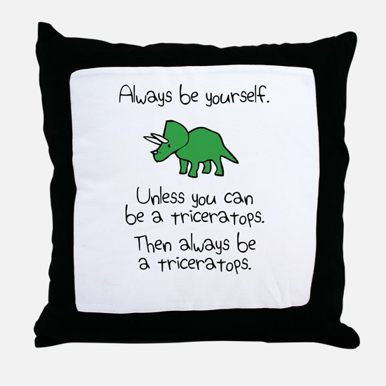 Always Be A Triceratops Throw Pillow