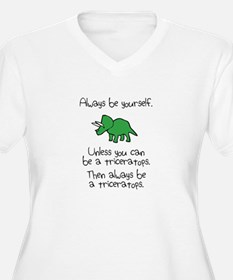 Always Be A Triceratops Plus Size T-Shirt