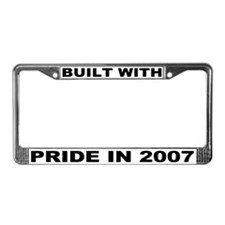 Built With Pride In 2007 License Plate Frame