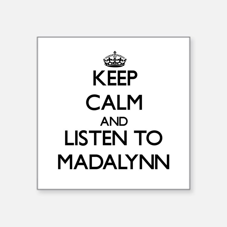 Keep Calm and listen to Madalynn Sticker