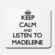 Keep Calm and listen to Madeleine Mousepad