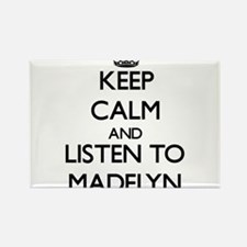 Keep Calm and listen to Madelyn Magnets