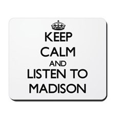 Keep Calm and listen to Madison Mousepad