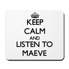 Keep Calm and listen to Maeve Mousepad