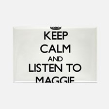 Keep Calm and listen to Maggie Magnets