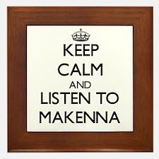 Keep Calm and listen to Makenna Framed Tile