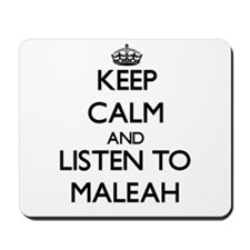 Keep Calm and listen to Maleah Mousepad