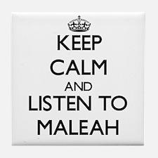 Keep Calm and listen to Maleah Tile Coaster