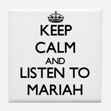 Keep Calm and listen to Mariah Tile Coaster