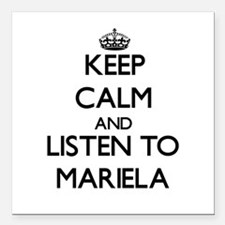 Keep Calm and listen to Mariela Square Car Magnet
