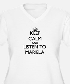 Keep Calm and listen to Mariela Plus Size T-Shirt
