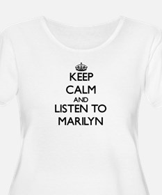 Keep Calm and listen to Marilyn Plus Size T-Shirt