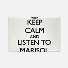 Keep Calm and listen to Marisol Magnets