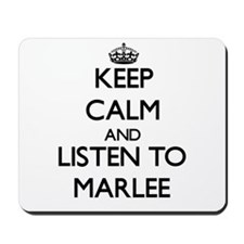 Keep Calm and listen to Marlee Mousepad